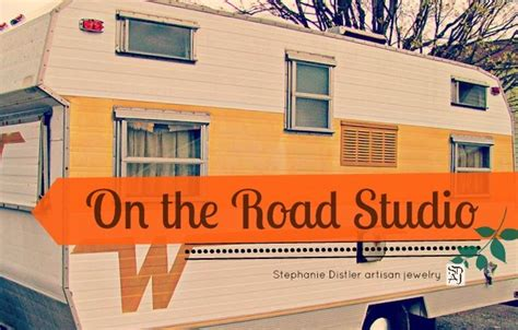 my studio weekend artisan on the road studio fusion of the making of my artisan jewelry and our vintage travel trailer