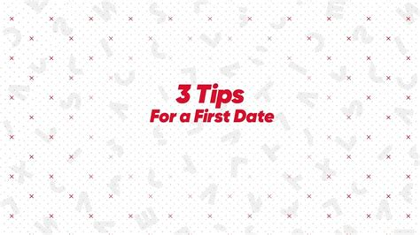 3 Tips For A First Date