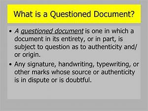 questioned documents slide show With questioned documents investigation