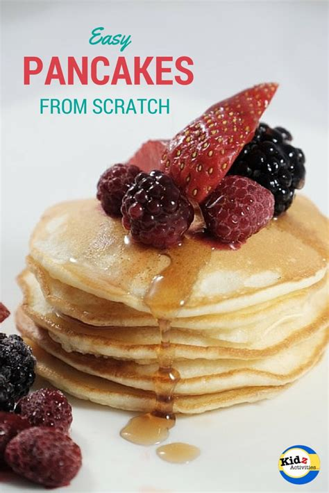 how to make pancakes from scratch easy pancakes from scratch kidz activities