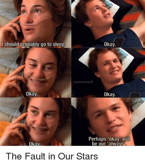 Fault In Our Stars Meme - 25 best memes about okay okay okay okay okay okay memes