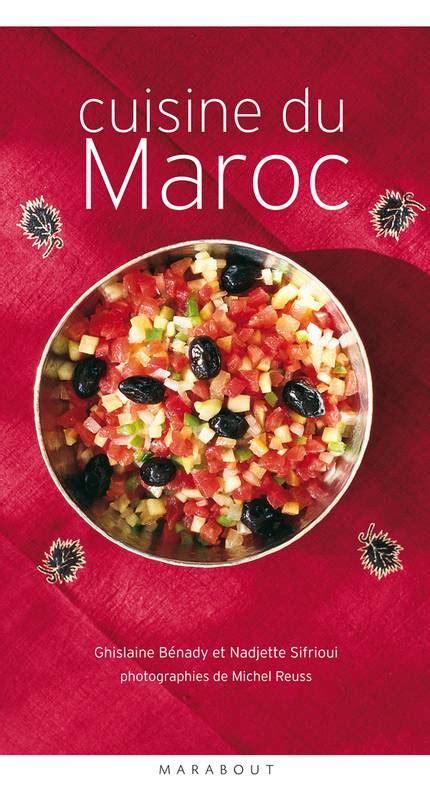 cuisine du maroc livre cuisine du maroc ghislaine danan bénady ghislaine