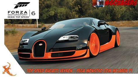 Turn 10 studios(forza motorsport 4), alex189, outsid3r4, yo06player website | email. FORZA MOTORSPORT 6 - TOP SPEED BUGATTI VEYRON - PEGA MONSTRO COM MCLAREN... (com imagens ...