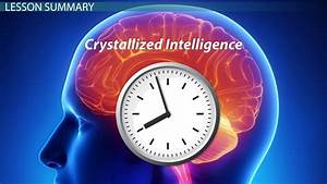 Crystallized Intelligence: Examples & Definition - Video ...