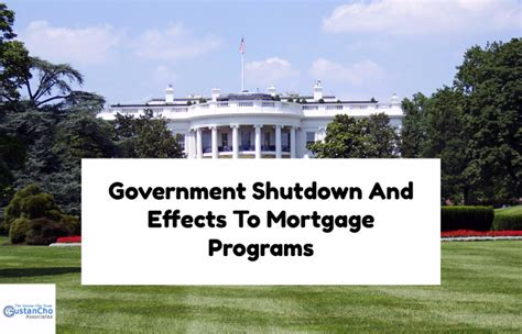 Government Shutdown And Effects To Mortgage Programs