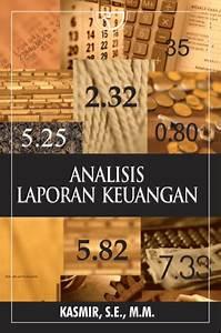 Analisis, Laporan, Keuangan, -, Kasmir