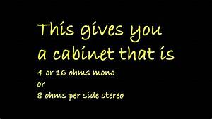How To  Proper Wiring Of A 4x12 Mono    Stereo Guitar Cabinet