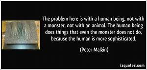 Quotes About Be... Monster Human Quotes