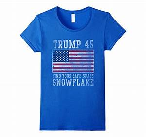 Trump 45 Find Your Safe Space Snowflake Shirt - AMERICAN ...