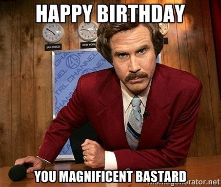 You Bastard Meme - happy birthday you magnificent bastard bing images birthday posts pinterest image search
