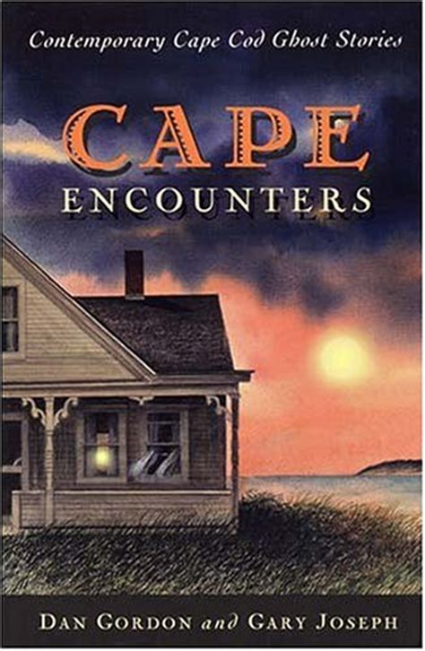 Cape Encounters Contemporary Cape Cod Ghost Stories By