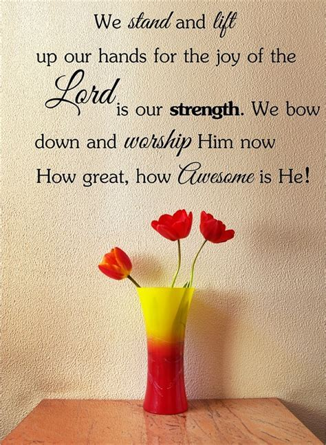 We stand and lift up our hands for the joy of the Lord is