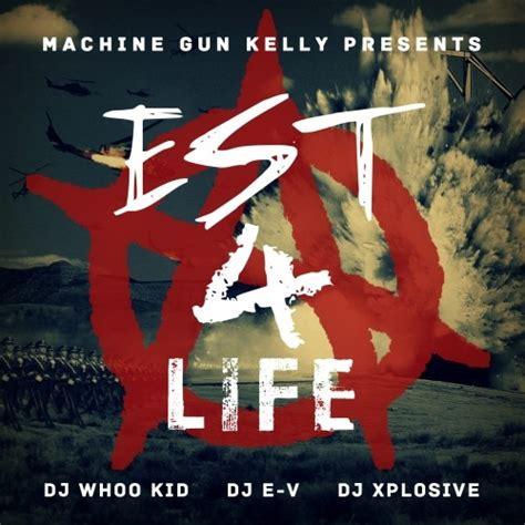 est  life mixtape  machine gun kelly hosted  dj whoo