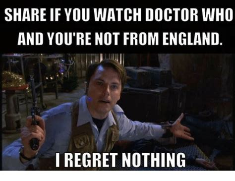 Doctor Who Memes - 25 best memes about i regret nothing i regret nothing memes