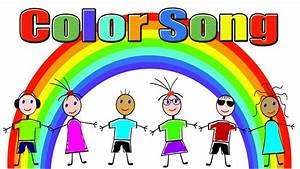 Colors Song - Color Song for Children - Kids Songs by The ...