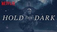 Hold the Dark (2018): Vague Symbolism | BS Reviews