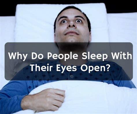 Why Do People Sleep With Their Eyes Open? G9sleeptightcom
