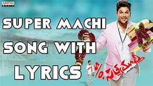 Super Machi Full Song With Lyrics - S/o Satyamurthy Songs ...