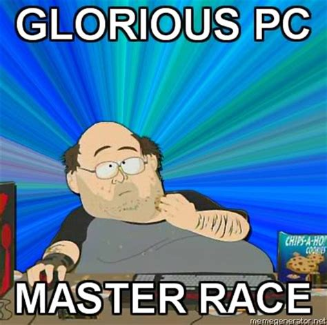 Pc Master Race Meme - the glorious pc gaming master race know your meme