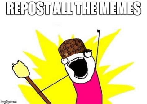 All The X Meme - x all the y meme imgflip