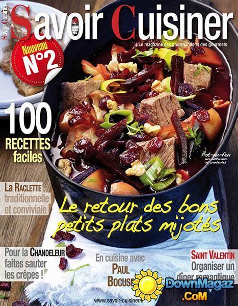 savoir cuisiner savoir cuisiner janvier février 2015 no 2