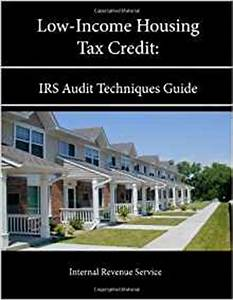Low-Income Housing Tax Credit: Irs Audit Techniques Guide ...