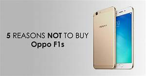 5 Reasons Not To Buy Oppo F1s  U2013 Gadgetbyte Nepal