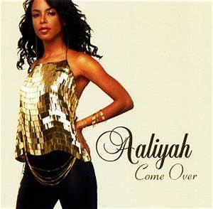 Come Over (Aaliyah song) - Wikipedia