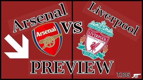 Liverpool vs Arsenal Preview! Predictions,formations and ...