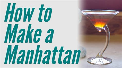 how to make a manhattan how to make a classic manhattan this doesn 39 t