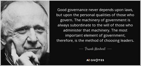 frank herbert quote good governance  depends