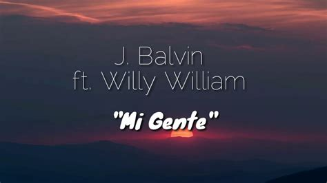 Mi Gente-letra-j. Balvin Ft.willy William