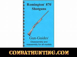 Remington 870 Manual Remington 870 Shotguns Disassembly