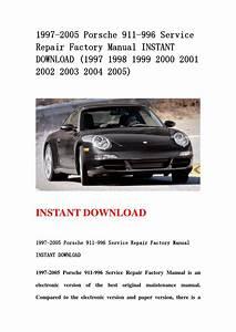 1997 2005 Porsche 911 996 Service Repair Factory Manual Instant Download  1997 1998 1999 2000