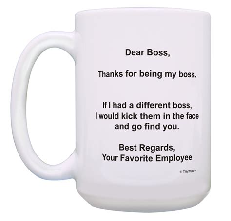 Our premium mugs are made with high quality, excellent durability and a perfect way for you to warm up the morning drinking your favorite coffee, tea and beverage. Boss Mug Thanks If I Had A Different Boss I'd Kick Him and Find 15oz Coffee Mug   eBay