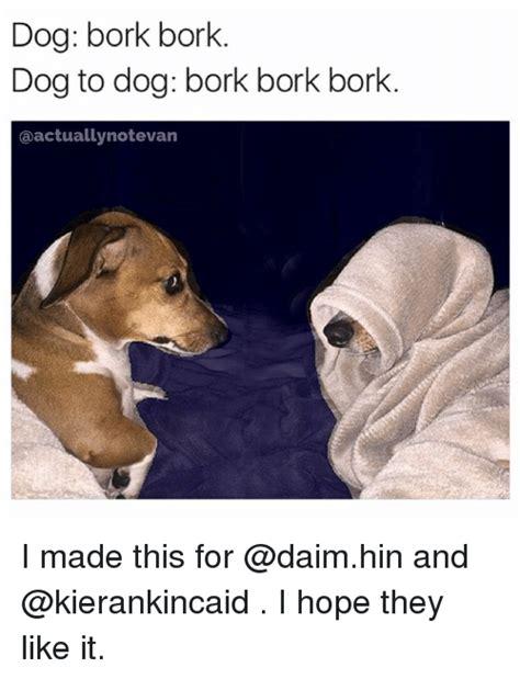 Bork Memes - 25 best memes about bork dog bork dog memes