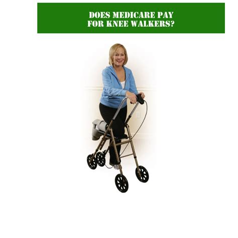 does medicare pay for wheelchair lifts does medicare pay for knee walkers csa supply