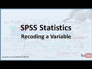 Spss Variable Berechnen : spss how to recode a variable within spss youtube ~ Themetempest.com Abrechnung