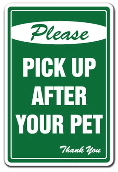 please pick up after your pet no dog poop sign signs clean