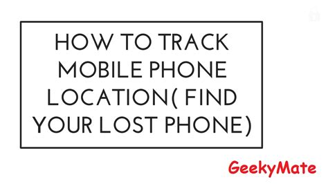 how to find your lost how to track mobile phone location find your lost mobile
