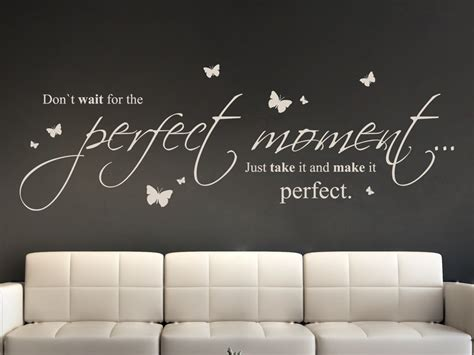 wandtattoo dont wait   perfect moment von