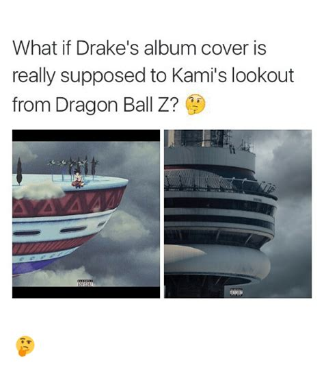 Drake Album Cover Meme - what if drake s album cover is really supposed to kami s lookout from dragon ball z drake