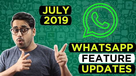 Whatsapp New Features July 2019