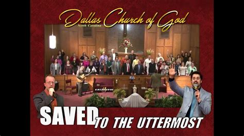 Uttermost Dallas by Quot Saved To The Uttermost Quot Dallas Nc Church Of God