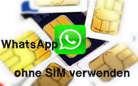 chatten  whatsapp ohne sim karte  gehts freewarede