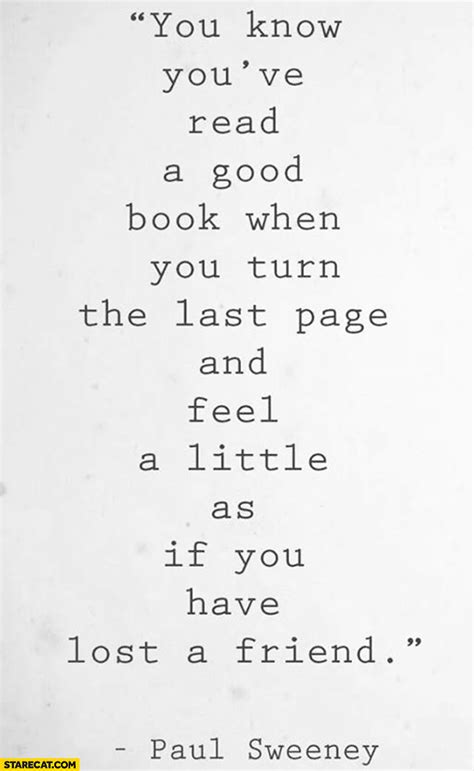 You know you've read a good book when you turn the last