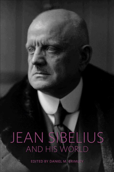 Grimley D M Ed Jean Sibelius And His World Ebook And