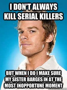 Dexter Memes - dexter meme work pinterest