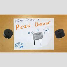 Arduino How To Use A Piezo Buzzer Youtube