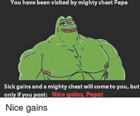 Dank Memes Pepe - you have been visited by mighty chest pepe sick gains and a mighty chest will cometo you but